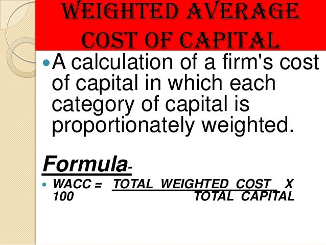 weighted average cost of capital capital Weighted average capital cost(wacc): the clinching point for business.