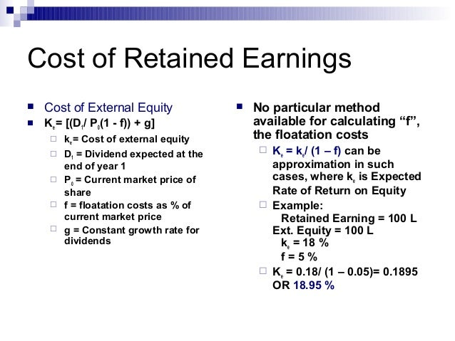 cost of retained earnings Net income increases retained earnings,  limitations on retained earnings are retained earnings  in 2014 at a total cost of $200,000 and recorded this.