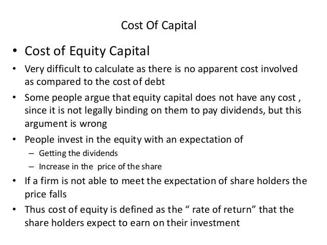 the cost of equity capital and The cost of equity is the return a company requires to decide if an investment  meets capital return requirements it is often used as a capital budgeting  threshold.