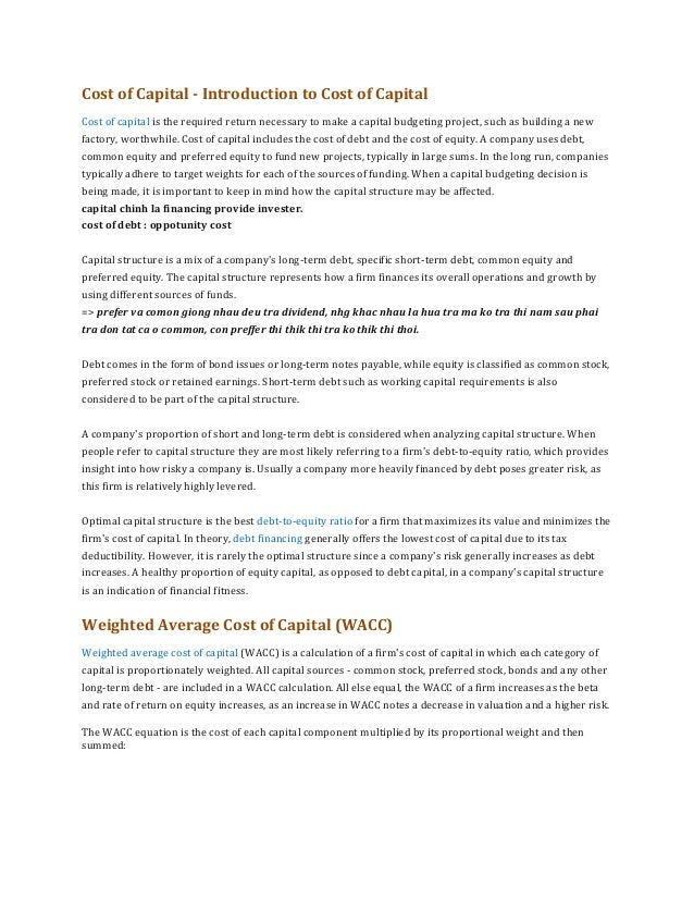 Cost of Capital - Introduction to Cost of Capital Cost of capital is the required return necessary to make a capital budge...