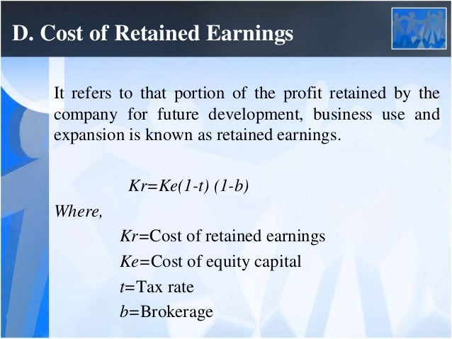 cost of retained earnings Ch 11- cost of capital study play minimize the cost of capital by-varying the mix of sources of financing cost of capital is-firm's required ror that will satisfy suppliers of capital cost of acquiring the funds  is the cost of retained earnings normally higher or lower than the cost of new common stock lower.