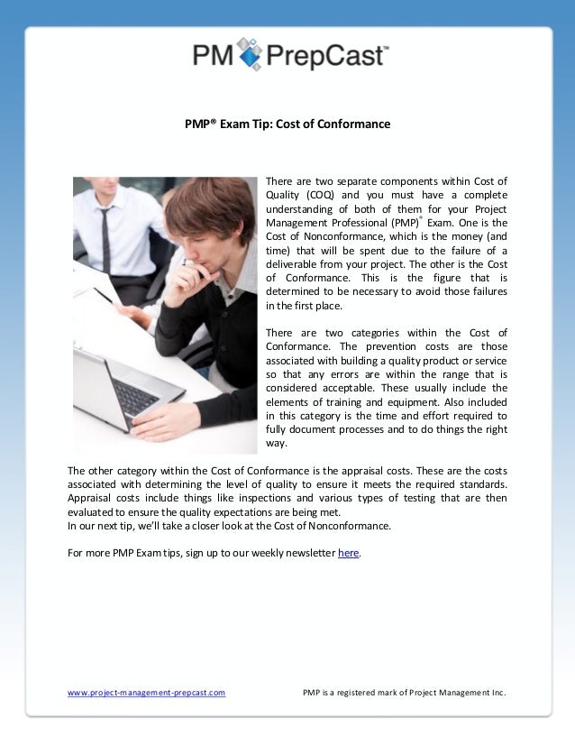 PMP® Exam Tip: Cost of Conformance  There are two separate components within Cost of Quality (COQ) and you must have a com...