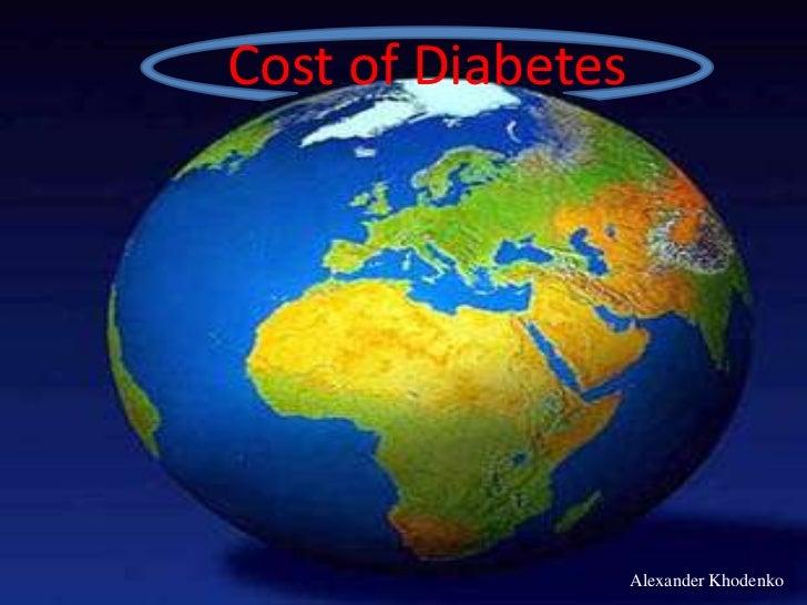 Cost of Diabetes                   Alexander Khodenko