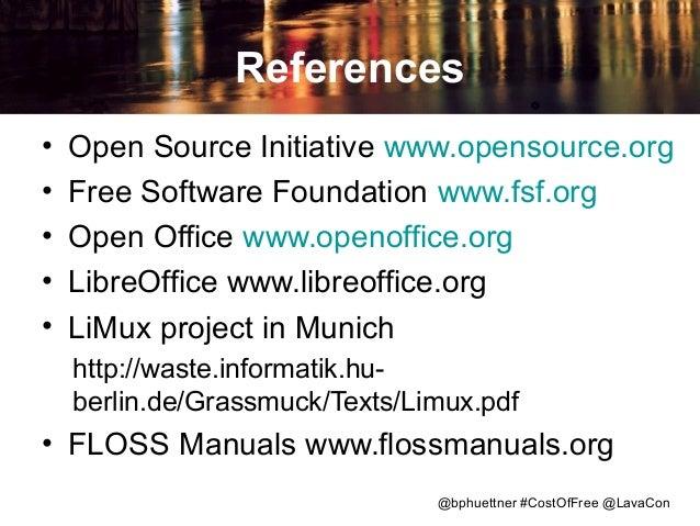 References • • • • •  Open Source Initiative www.opensource.org Free Software Foundation www.fsf.org Open Office www.openo...