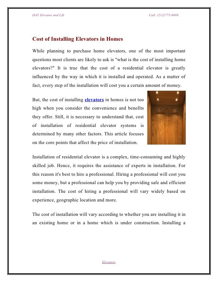 DAY Elevator and Lift                                         Call: (212)775-0080Cost of Installing Elevators in HomesWhil...