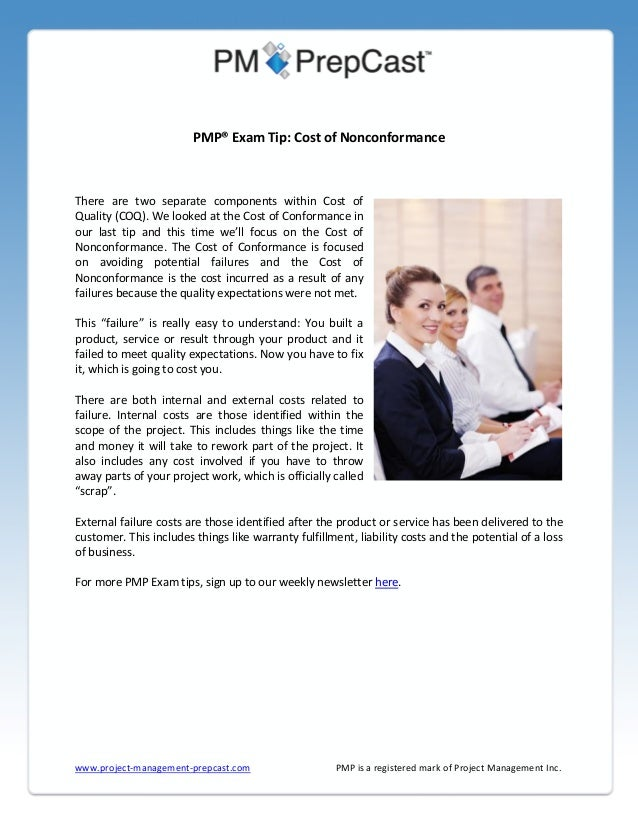 PMP® Exam Tip: Cost of Nonconformance  There are two separate components within Cost of Quality (COQ). We looked at the Co...
