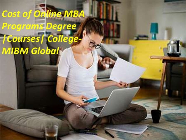 Online College Courses >> Cost Of Online Mba Programs Degree Courses College Career In