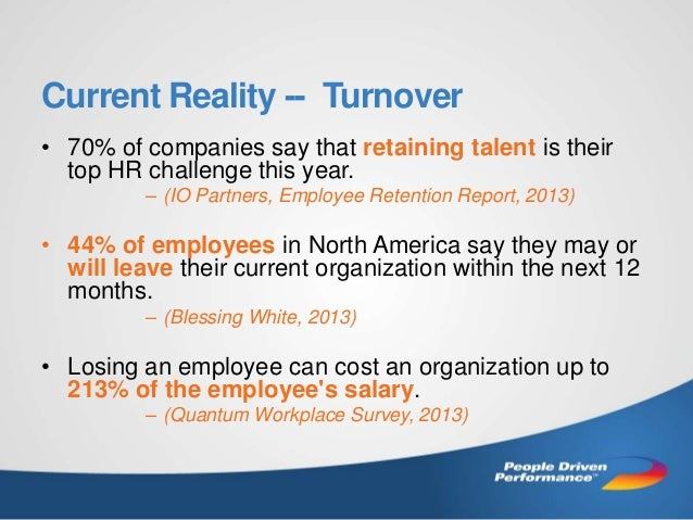 Current Reality -- Turnover • 70% of companies say that retaining talent is their top HR challenge this year. – (IO Partne...