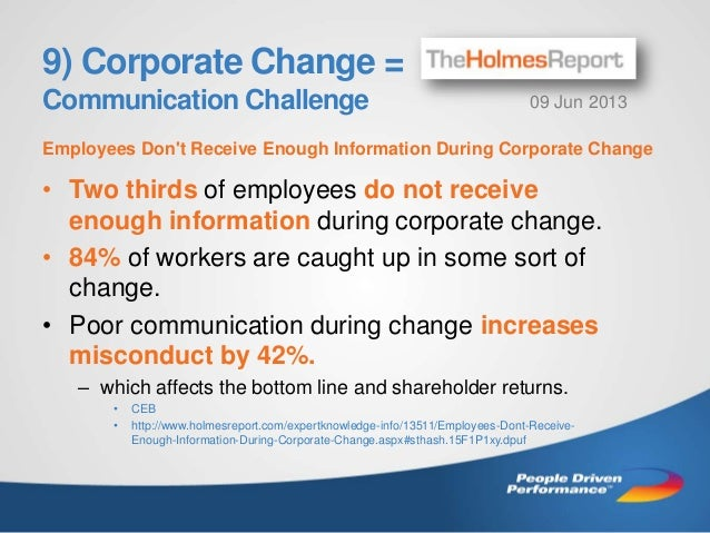 9) Corporate Change = Communication Challenge  09 Jun 2013  Employees Don't Receive Enough Information During Corporate Ch...