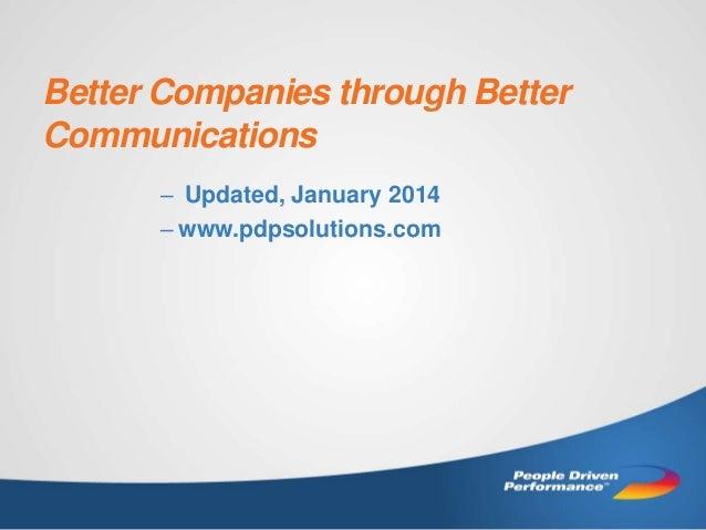 Better Companies through Better Communications – Updated, January 2014 – www.pdpsolutions.com