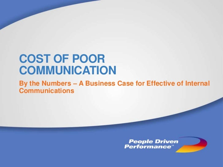 COST OF POORCOMMUNICATIONBy the Numbers – A Business Case for Effective of InternalCommunications