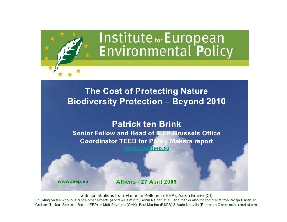 The Cost of Protecting Nature                    Biodiversity Protection – Beyond 2010                                    ...