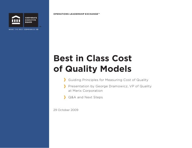 OPERATIONS LEADERSHIP EXCHANGE™     Best in Class Cost of Quality Models          Guiding Principles for Measuring Cost of...