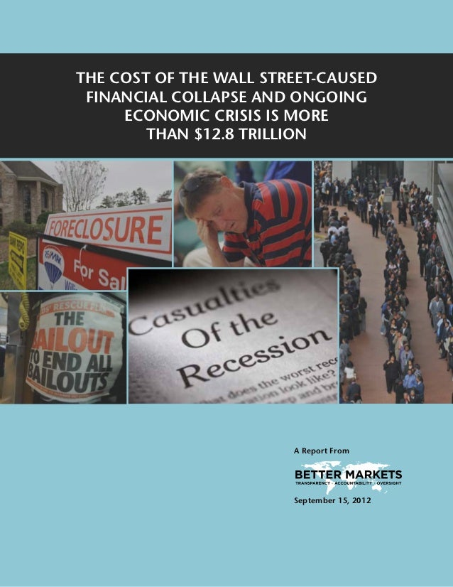 The Cost Of The Wall Street-Caused Financial Collapse and Ongoing     Economic Crisis is More        Than $12.8 Trillion  ...