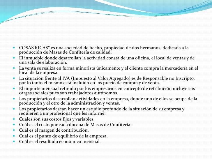 """COSAS RICAS"""" es una sociedad de hecho, propiedad de dos hermanos, dedicada a la producción de Masas de Confitería de calid..."""