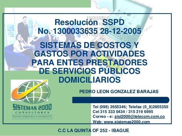 Resolución SSPD No. 1300033635 28-12-2005 SISTEMAS DE COSTOS Y GASTOS POR ACTIVIDADES PARA ENTES PRESTADORES DE SERVICIOS ...