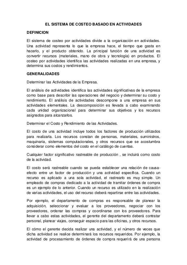 EL SISTEMA DE COSTEO BASADO EN ACTIVIDADES DEFINICION El sistema de costeo por actividades divide a la organización en act...