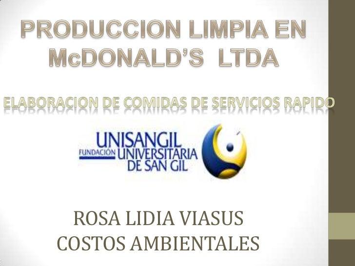 PRODUCCION LIMPIA EN McDONALD'S LTDA<br />ELABORACION DE COMIDAS DE SERVICIOS RAPIDO<br />ROSA LIDIA VIASUSCOSTOS AMBIENTA...