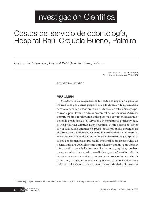 Investigación Científica Costos del servicio de odontología, Hospital Raúl Orejuela Bueno, Palmira Costs or dental service...