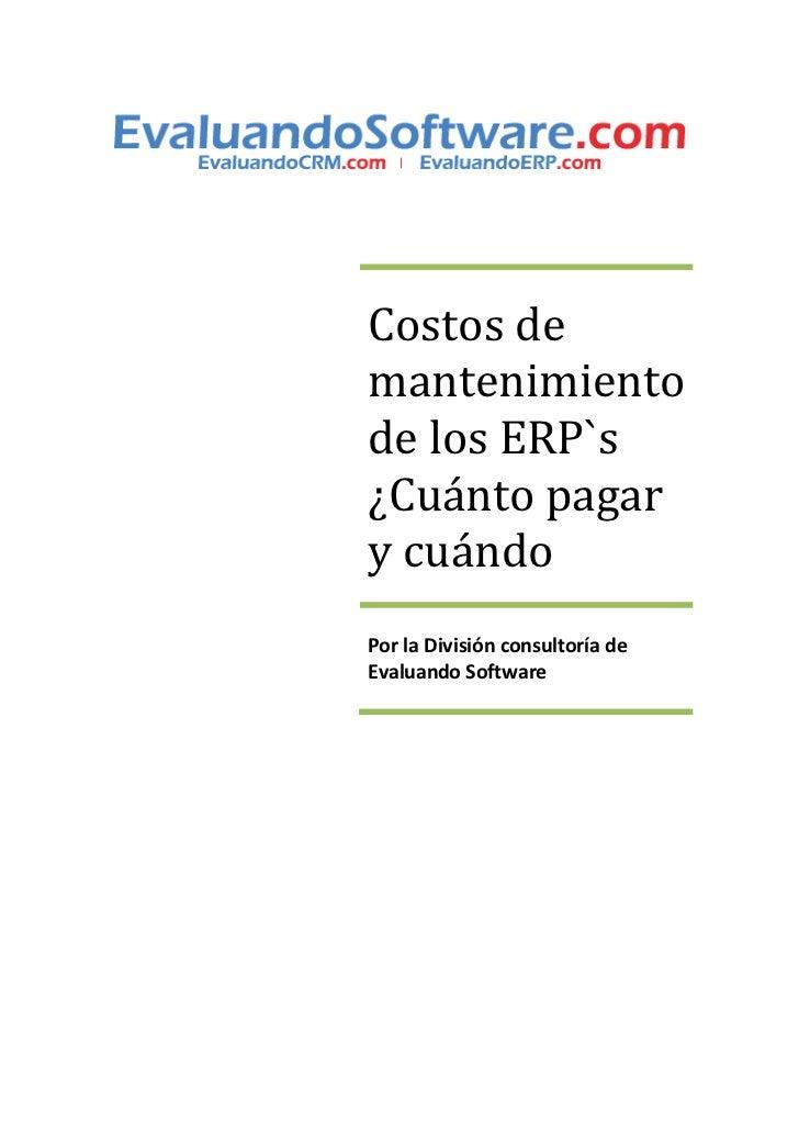 Costos demantenimientode los ERP`s¿Cuánto pagary cuándoPor la División consultoría deEvaluando Software