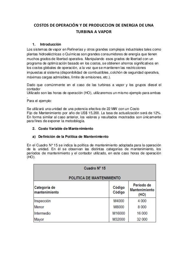 COSTOS DE OPERACIÓN Y DE PRODUCCION DE ENERGIA DE UNA TURBINA A VAPOR 1. Introducción Los sistemas de vapor en Refinerías ...