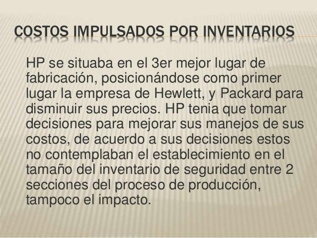 HP se situaba en el 3er mejor lugar de fabricación, posicionándose como primer lugar la empresa de Hewlett, y Packard para...