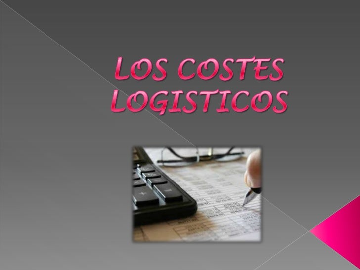 LOS COSTES LOGISTICOS<br />