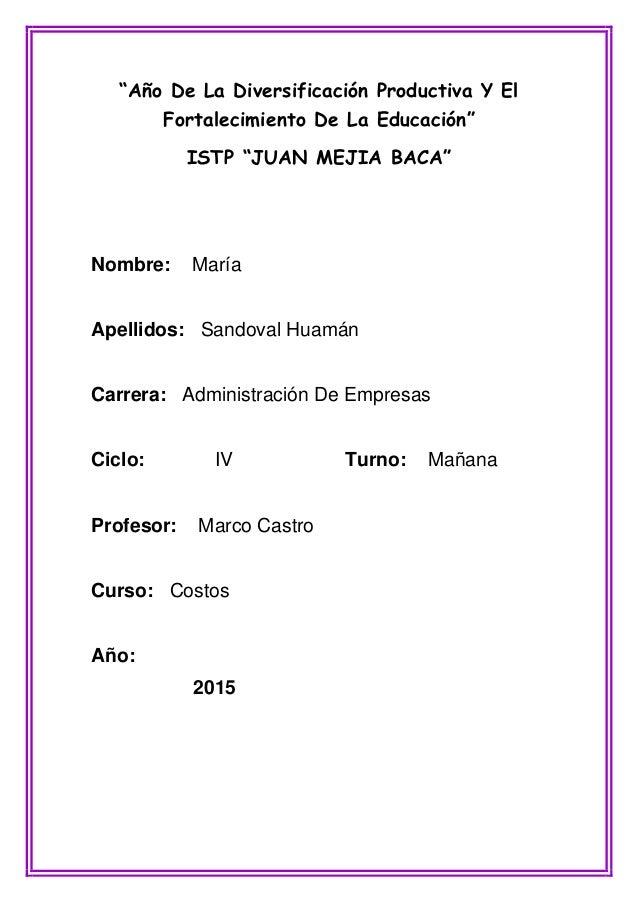 """""""Año De La Diversificación Productiva Y El Fortalecimiento De La Educación"""" ISTP """"JUAN MEJIA BACA"""" Nombre: María Apellidos..."""