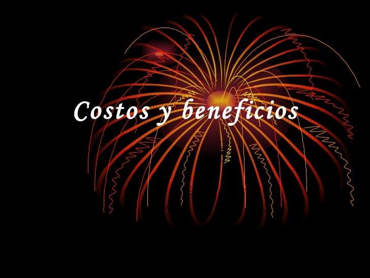 Costos y beneficios