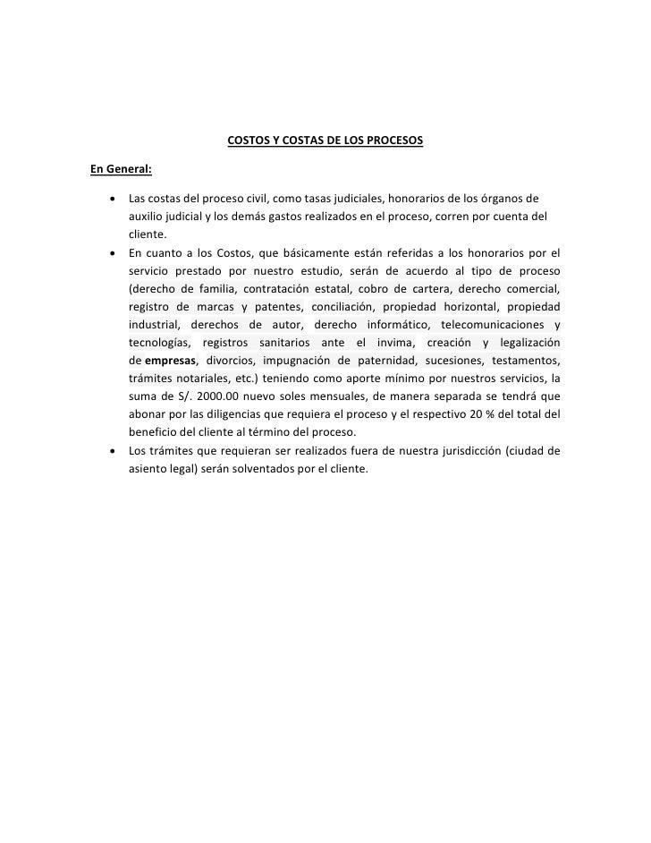 COSTOS Y COSTAS DE LOS PROCESOSEn General:      Las costas del proceso civil, como tasas judiciales, honorarios de los ór...