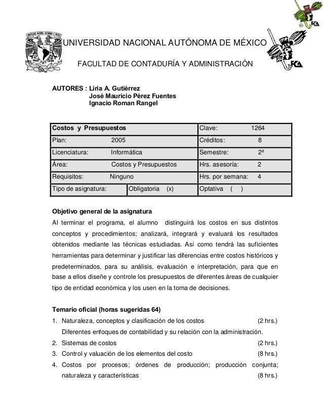 UNIVERSIDAD NACIONAL AUTÓNOMA DE MÉXICO FACULTAD DE CONTADURÍA Y ADMINISTRACIÓN AUTORES : Liria A. Gutiérrez José Mauricio...