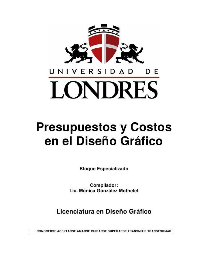 Presupuestos y Costos en el Diseño Gráfico                     Bloque Especializado                         Compilador:   ...