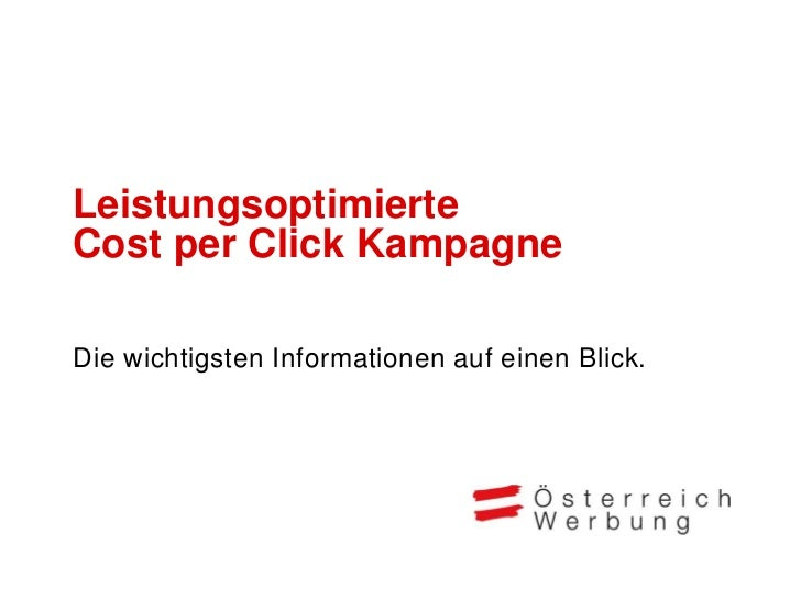 LeistungsoptimierteCost per Click Kampagneuf IhreWebseiteDie wichtigsten Informationen auf einen Blick.