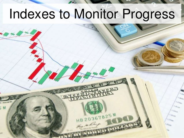 Indexes to Monitor Progress
