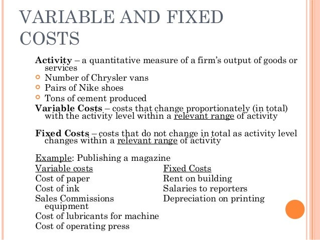 variable cost essay Variable costs any cost which is not fixed and will change in same amount when there is change in production volume is accounted as variable costs this also means that they change in total rather than per unit whenever there is production or activity change.