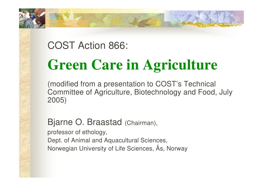 COST Action 866:Green Care in Agriculture(modified from a presentation to COST's TechnicalCommittee of Agriculture, Biotec...
