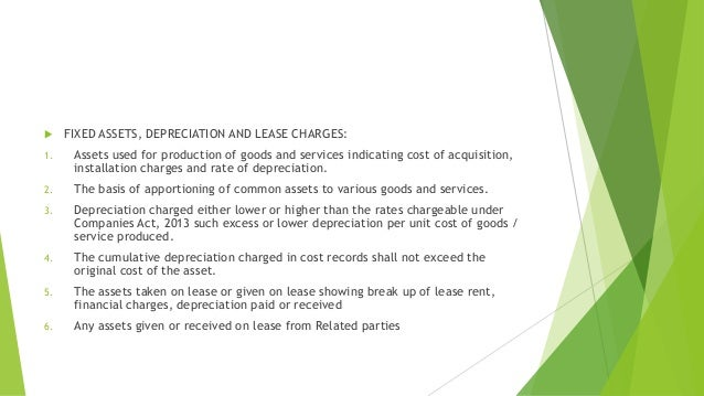  FIXED ASSETS, DEPRECIATION AND LEASE CHARGES:  1. Assets used for production of goods and services indicating cost of ac...
