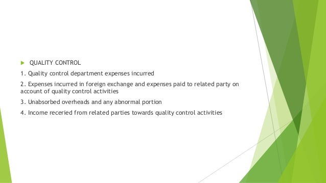 QUALITY CONTROL  1. Quality control department expenses incurred  2. Expenses incurred in foreign exchange and expenses ...