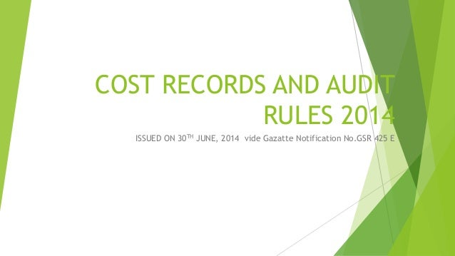 COST RECORDS AND AUDIT  RULES 2014  ISSUED ON 30TH JUNE, 2014 vide Gazatte Notification No.GSR 425 E