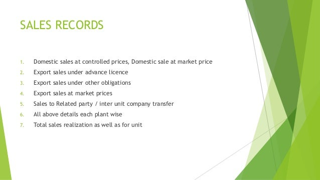 SALES RECORDS  1. Domestic sales at controlled prices, Domestic sale at market price  2. Export sales under advance licenc...