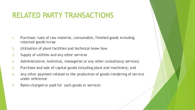 RELATED PARTY TRANSACTIONS  1. Purchase /sale of raw material, consumable, finished goods including  rejected goods/scrap ...