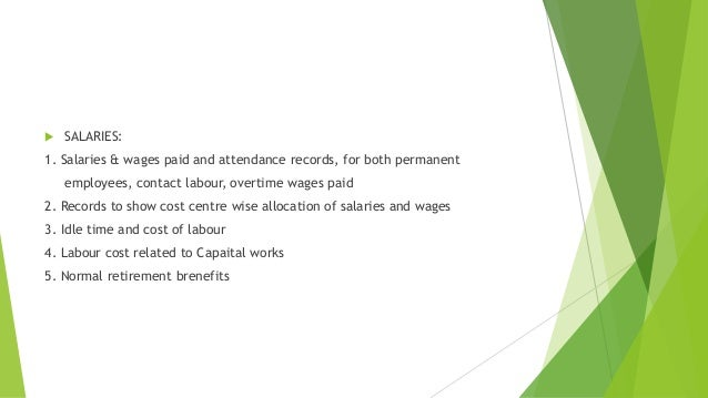  SALARIES:  1. Salaries & wages paid and attendance records, for both permanent  employees, contact labour, overtime wage...