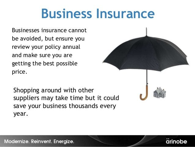 Business InsuranceBusinesses insurance cannotbe avoided, but ensure youreview your policy annualand make sure you aregetti...