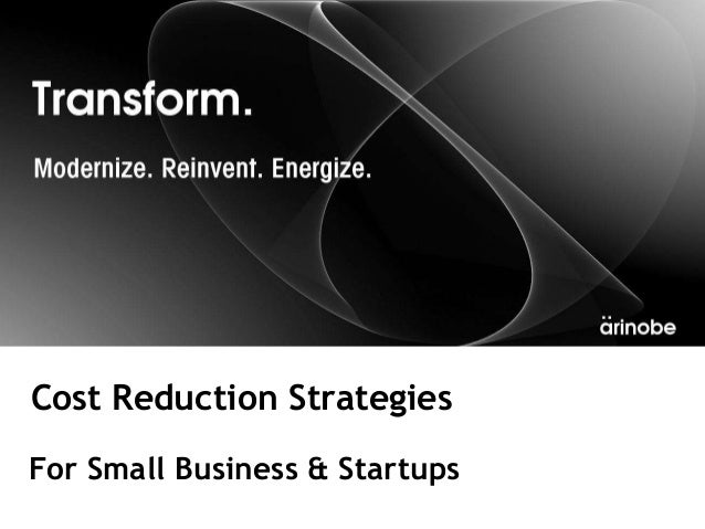Cost Reduction StrategiesFor Small Business & Startups