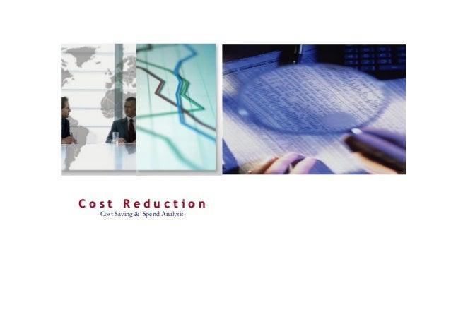 C o s t R e d u c t i o n Cost Saving & Spend Analysis