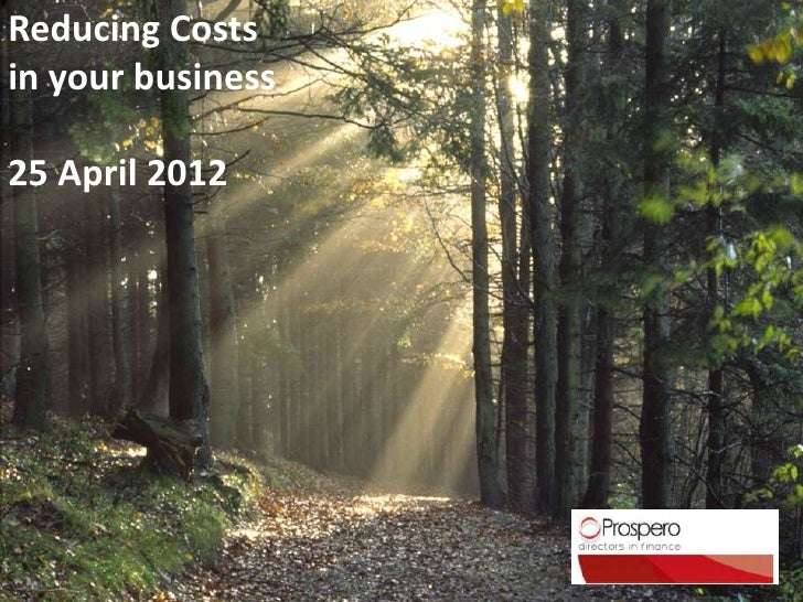 Reducing Costsin your business25 April 2012