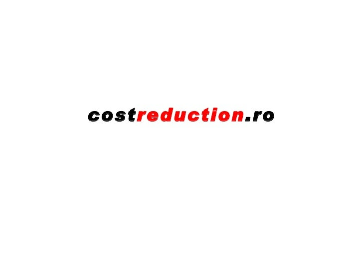 cost reduction .ro