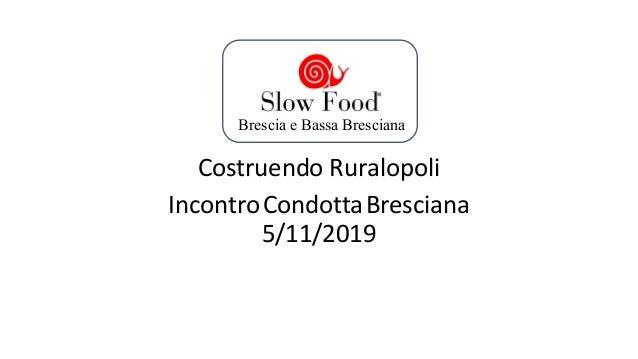 Costruendo Ruralopoli IncontroCondottaBresciana 5/11/2019 Brescia e Bassa Bresciana