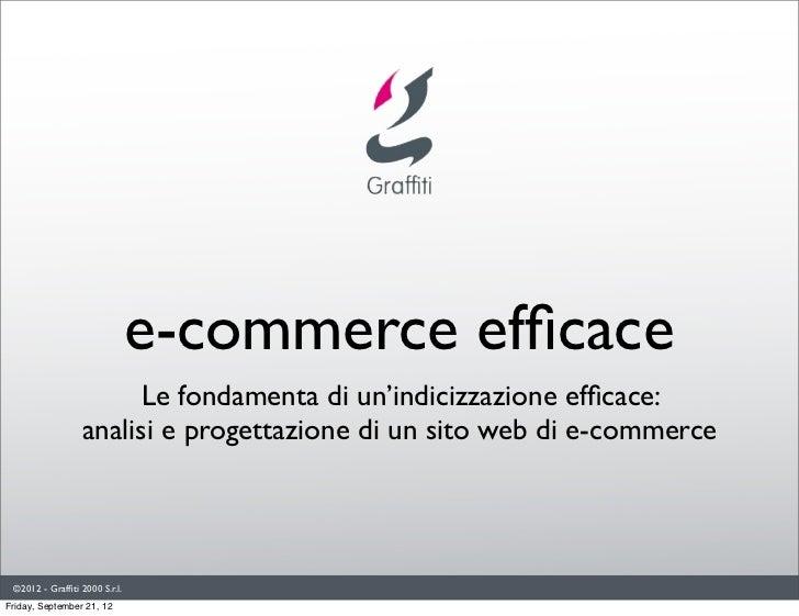 e-commerce efficace                        Le fondamenta di un'indicizzazione efficace:                  analisi e progettaz...