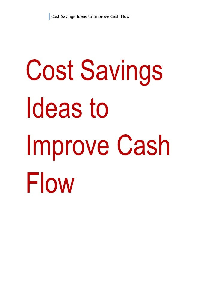 Cost Savings Ideas to Improve Cash FlowCost SavingsIdeas toImprove CashFlow